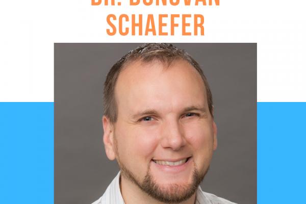 Dr. Donovan Schaefer